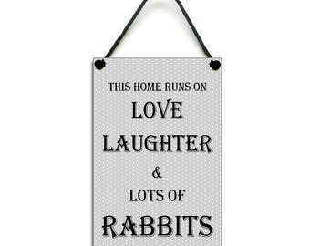 Handmade This Home Runs On Love Laughter & Rabbits Home Sign Rabbit Lover Gift 429