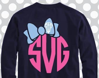 lacrosse SVG, lacrosse bow, iron on, lacrosse shirt, lacrosse Monogram, lacrosse dxf, lacrosse mom, Cricut, Silhouette, digital, clip art