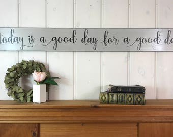 "Today is a good day for a good day sign | fixer upper sign | rustic painted wood sign | motivational home decor | 48"" x 5.25"""