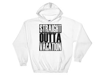 Straight Outta Vacation Hooded Sweatshirt