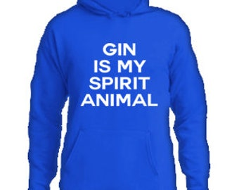 Gin Is My Spirit Animal Hoodie #E002