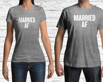 Married AF Couple Shirts shirt | engaged | married |