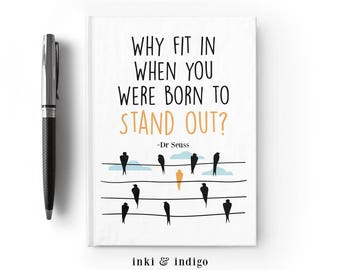Why Fit In When You Were Born To Stand Out - Writing Journal, Hardcover Notebook, Sketchbook, Blank or Lined Pages, 5x7 diary, cute notebook