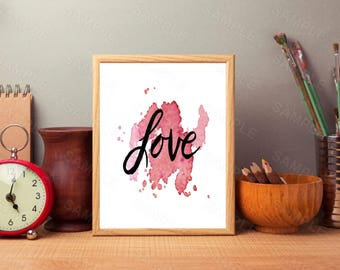 Love Print, Valentines Card, Pink Splash, Love Printable, Home Decor Wall Art, Love Sign, Love Printable, Love Gift, Pink, Watercolor Print
