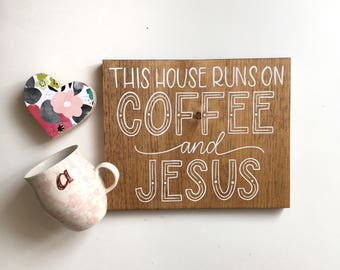 Hand lettered This House Runs On Coffee and Jesus Rustic Wood Sign, hand painted coffee nook decor, caffeine