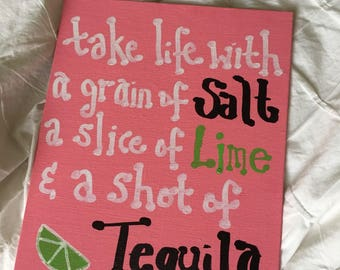 Take Life With a Grain of Salt Canvas | Tequila Quote Canvas | Alcohol Quote | 21st Birthday | Big Little Week | Dorm Decor | Sorority |