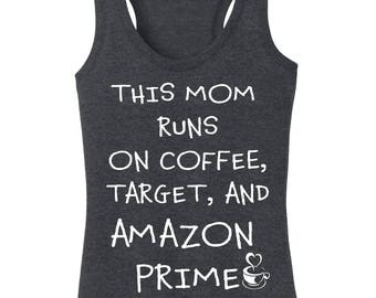 Women's Racerback Tanktop This Mom Runs on Coffee, Target, and Amazon Prime Graphic Funny