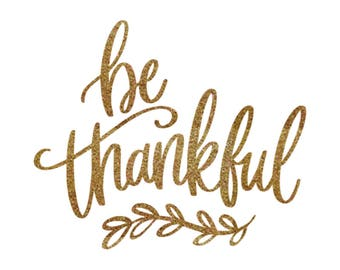 Iron-on Be Thankful Gold Glitter Decal // Fall // Thanksgiving
