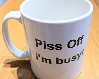 distasteful,offensive, insulting,swearing, funny and uncensored Mug