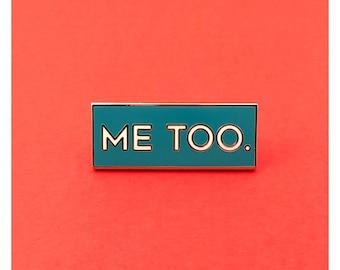 ME TOO - Sexual Assault Awareness Pin Lesbian Gay LGBTQ Pin Enamel Pin Feminist Feminism Women's March Women's Rights