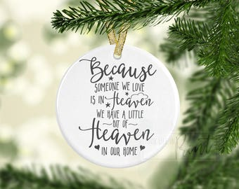 Because Someone We Love is in Heaven Ornament, Christmas Ornament, Memorial Ornament, We have a little bit of Heaven in Our Home, Sympathy