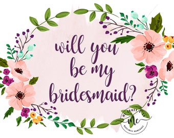 Will You Be My Bridesmaid, Floral Printable Bridesmaid Card, Proposal Card, Floral Bridal Printable, Watercolor Card, Bridal Proposal