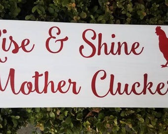 Rise & Shine Mother Cluckers Sign