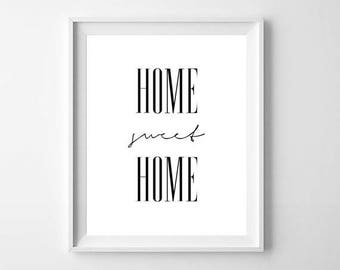 Home Sweet Home Print, Home Print, Sweet Home Printable,  Home Sweet Home Sign, New Home Gift, New Homeowner Gift, Home Decor, Home Sign,