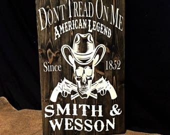 Dont Tread On Me, Smith and Wesson, Gun Sign, American Legend Sign, S&W Wood Sign, Molon Labe, Man Cave, Gift For Him