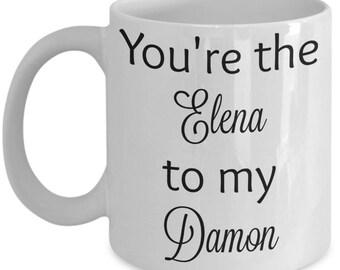 You're the Elena to my Damon - Vampire Diaries coffee mug