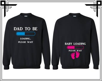 Dad To Be Loading - Baby Loading Couple Crewneck Sweatshirts Sweater Couples Valentines Day And Anniversary Gifts For Him And Her