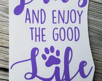 Paws and Enjoy the Good Life Vinyl Decal