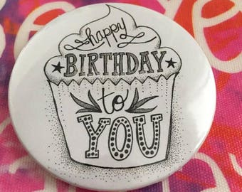 Happy Birthday Pin Button / Pin Buttons / Bday Pin Button