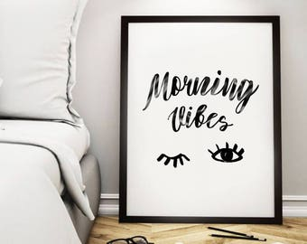 Morning Vibes Quote,Bedroom Art,Nursery Gift,Printable Wall Art,Wall Print,Eye Sign Print,Bedroom Print,Calligraphy Print,Instant Download