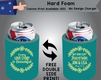 Every Love Story Is Beautiful But Ours Is My Favorite Name & Name Date Hard Foam Can Cooler Wedding Double Side Print (HF-W7)