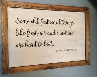 OLD-FASHIONED THINGS/Laura Ingalls Quote/Large Sign/Farmhouse Style/Farmhouse Sign/Little House/Farmhouse Decor/Shabby Chic