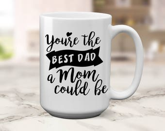 Best Dad | A Mom Could Be | Gift for Mom | Fathers Day Gift | Gift for Single Mom | Single Mom Gift | Gift for Her | Mom Gift | Mothers Day