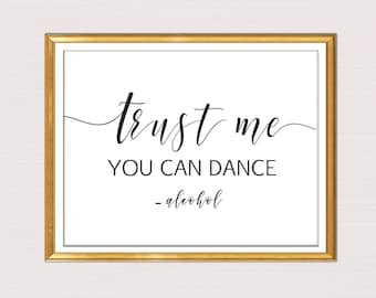 Trust me you can dance sign, alcohol sign for wedding, Wedding Reception Sign, Bar Sign, Wedding Printable, typography Instant Download B22