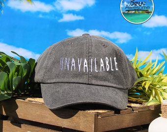Unavailable Embroidered Baseball Hat, Unavailable Dad Hat, Cute Gift, Choose Your Own Color Hat, Customized Hat, Low Profile Hat, Dad Hat