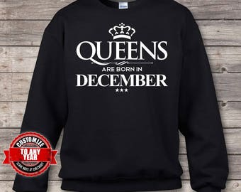 Queens are Born in December, birthday, birthday gifts for men, birthday gift, Birthday Sweatshirts, gift for
