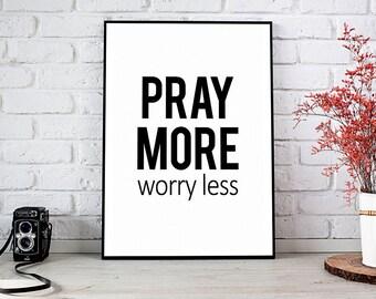 Pray More Worry Less,Pray More,Farmhouse Decor,Wall Decor,Printable Wall Art,Instant Download,Home Decor,Worry Less,Printable Art,Decor