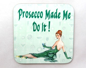 Prosecco Made Me Do It Coaster, Vintage Style Drinks Coaster, Prosecco Lovers Gift.