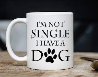 Funny Dog Mug - I'm Not Single I Have A Dog Coffee & Tea Mug - Best Animal Lovers Teacup Gift - 11oz Ceramic Puppy Owners Cup
