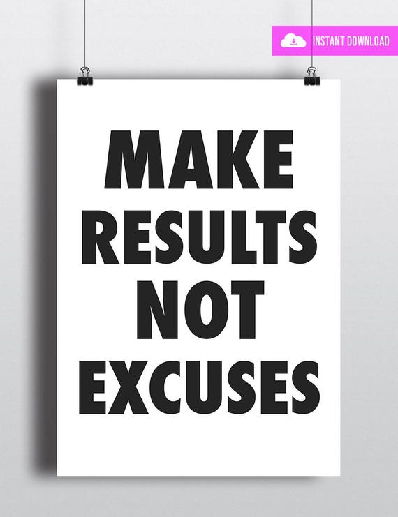 Make Results Not Excuses | Instant Download
