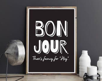 Bonjour, greeting poster, wall art, digital prints, black and white, typography poster, digital art, wall décor