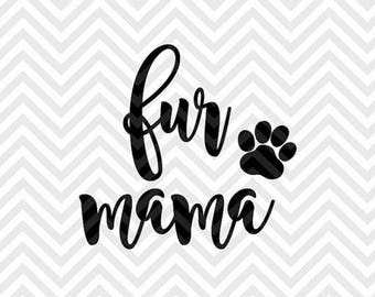 Fur Mama .svg file for Cricut and Silhouette