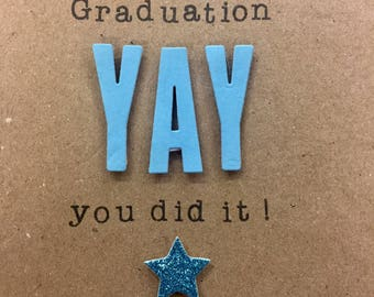 Graduation card.Handmade. Yay. You did it. Congratulations.