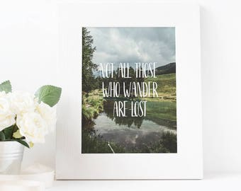 Not All Those Who Wander Are Lost Digital Art Print - Home Decor - Mountains - Lord of the Rings Quotes - Forest 8x10 11x14