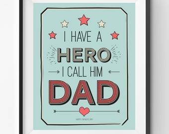 Happy Fathers Day Printable, I have a hero I call him Dad Art Print, Fathers Day Print, Funny Fathers Day Gift, Fathers Day Print Gift
