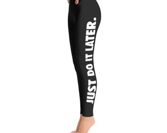 Just Do It Later Leggings -Toddler Leggings - Printed Leggings - Cut out Leggings - Yoga Leggings - Gift for her