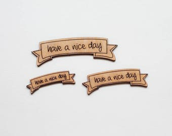Little Sing Have a nice day!  - 3 Wooden pieces to decorate or make any type of crafts.