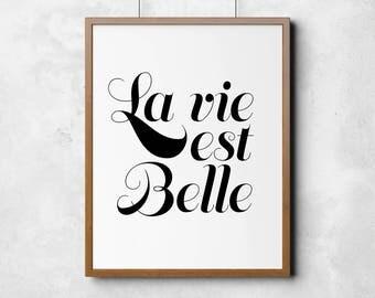 La Vie est Belle, Printable art, love print, printable wall art, monochrome print, french wall art, wall art, home decor, home print