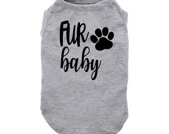 Fur Baby, Fur Baby Dog Shirt, Fur Baby Shirt, Dog Shirt, Dog