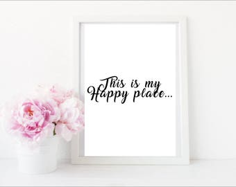 This is My Happy Place, Inspirational Quote Printable Wall Art, Instant Digital Download, Printables, Quotes, Inspirational