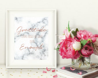 Printable Wall Art, Gratitude Turns What We Have into Enough, Rose Gold and Marble, Office Decor, Gratitude Quote, Instant Download, 8x10