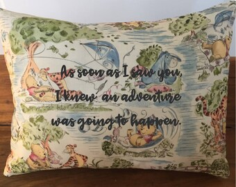 As soon as I saw you, I knew an adventure was going to happen - Winnie the Pooh  - Decorative Small Throw Pillow Cover
