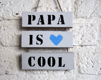 Wooden text board 'Papa is Cool'