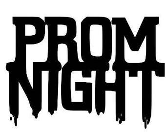 Prom Night Horror Halloween Vinyl Car Decal Bumper Window Sticker Any Color Multiple Sizes