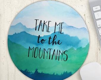 Mousepad, Take Me To The Mountains, Office Decor, Mountain Gift