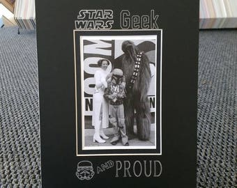 Stars Wars Geek and Proud Mat Fits an 8x10 photo